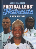 James Chambers - Footballers' haircuts - A new history.