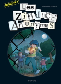 James Christ et  Carbone - Les zindics anonymes Mission 1 : .