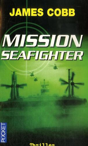 James Cobb - Mission Seafighter.