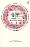 James Cochrane - The Penguin Book of American Short Stories.
