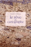 James Cowan - Le rêve du cartographe.