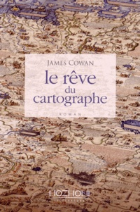 James Cowan - Le rêve du cartographe.