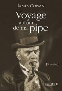 James Cowan - Voyage autour de ma pipe.