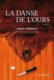James Crumley - La danse de l'ours.