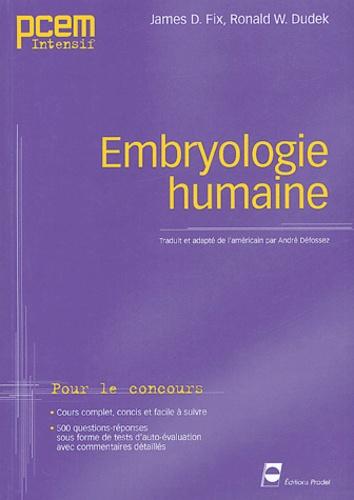 James-D Fix et Ronald-W Dudek - Embryologie humaine.