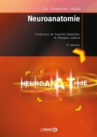 James D. Fix et Jennifer Brueckner - Neuroanatomie.