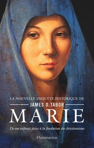 Ebook téléchargement gratuit deutsch epub Marie  - De son enfance juive à la fondation du christianisme par James-D Tabor in French iBook