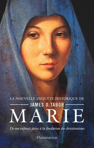 Marie. De son enfance juive à la fondation du christianisme