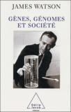 James-D Watson - Gènes, génomes et société.