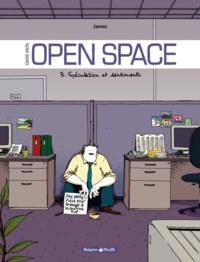 James - Dans mon Open Space Tome 3 : Spéculation et sentiments.