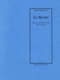 James Darmesteter - Le Mahdi - Depuis les origines de l'Islam jusqu'à nos jours.