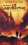 James Dashner - L'épreuve Prequel : Avant le Labyrinthe - L'ordre de tuer.