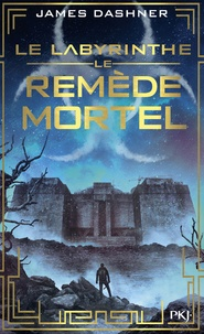 James Dashner - L'épreuve Tome 3 : Le remède mortel.
