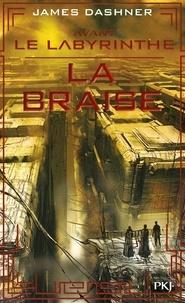 James Dashner - L'épreuve Tome 5 : Avant le labyrinthe - La braise.