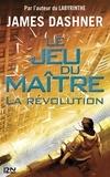 James Dashner - Le jeu du maître Tome 2 : La révolution.