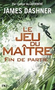 James Dashner - Le jeu du maître Tome 3 : Fin de partie.