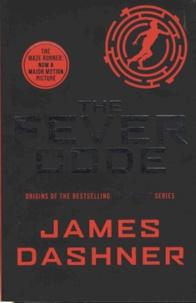 James Dashner - The Maze Runner Tome 5 : The Fever Code.