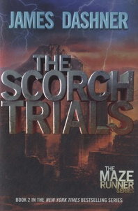 James Dashner - The Scorch Trials - Book 2 of The Maze Runner Series.