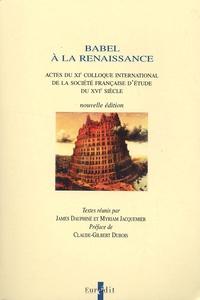 James Dauphiné - Babel à la Renaissance - Actes du XIe colloque international de la Société française d'étude du XVIe siècle.