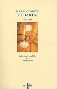 James Dauphiné - Guillaume Salluste Du Bartas 1590-1990 - Actes du colloque international d'Auch-Le Bartas-Pau 6-8 avril 1990.