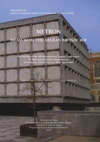 James David Muhly et Gisela Walberg - Metron Measuring the Aegean Bronze Age - 9e Rencontre égéenne internationale New Haven, Yale University, 18-21 April 2002 Edition Anglaise.