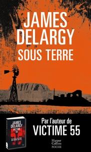 James Delargy - Sous terre - Un pur thriller âpre, dans une ambiance étouffante.