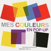 James Diaz - Mes couleurs en pop-up.