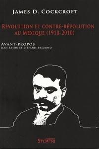 James Donald Cockcroft - Révolution et contre révolution au Mexique (1910-2010).
