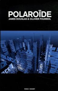 James Douglas et Ollivier Pourriol - Polaroïde.