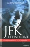 James Douglass - JFK et l'indicible - Pourquoi Kennedy a été assassiné.