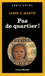 James-E Martin - Pas de quartier !.