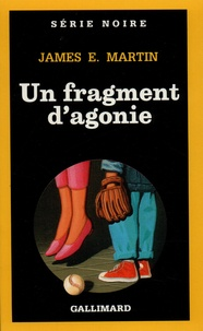 James-E Martin - Un fragment d'agonie.