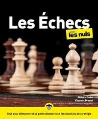 James Eade et Vincent Moret - Les Echecs pour les nuls.