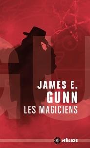 James Edward Gunn - Les magiciens.