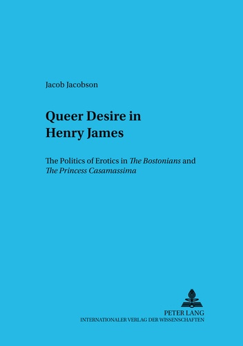 "James edward Jacobson - Queer Desire in Henry James - The Politics of Erotics in The Bostonians and"" The Princess Casamassima""."