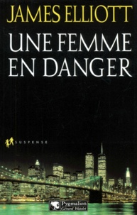James Elliott - Une femme en danger.