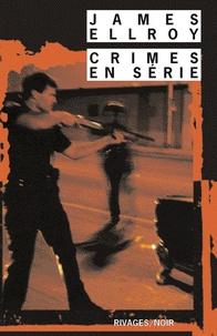 James Ellroy - Crimes en série.