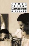 James Ellroy - La Malédiction Hilliker - Mon obsession des femmes.