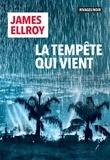 James Ellroy - La tempête qui vient.