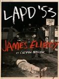 James Ellroy et Glynn Martin - LAPD'53.
