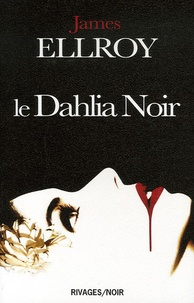 James Ellroy - Le Dahlia Noir.