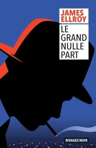 Quatuor de Los Angeles (2) : Le Grand Nulle Part