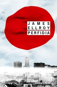 James Ellroy - Perfidia.