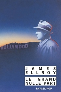 James Ellroy - Quatuor Los Angeles Tome 2 : Le grand nulle part.