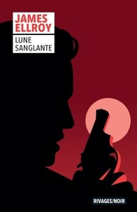James Ellroy - Trilogie Lloyd Hopkins Tome 1 : Lune sanglante.