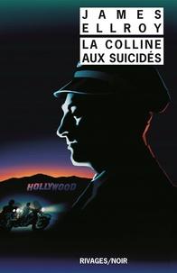James Ellroy - Trilogie Lloyd Hopkins Tome 3 : La colline aux suicidés.