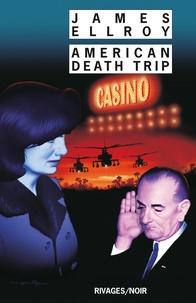 James Ellroy - Underworld Tome 2 : American Death Trip.