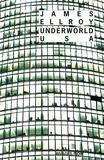 James Ellroy - Underworld USA.