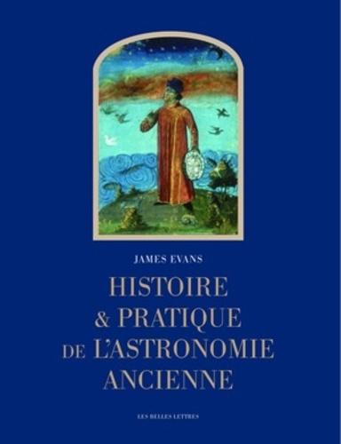 James Evans - Histoire et pratique de l'astronomie ancienne.