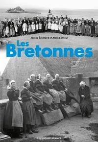 James Eveillard et Alain Lamour - Les Bretonnes (1880-1920).